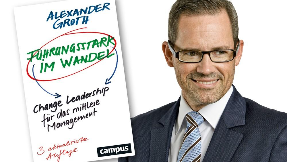 Buchkritik Change Bücher Führungsstark im Wandel Alexander Groth