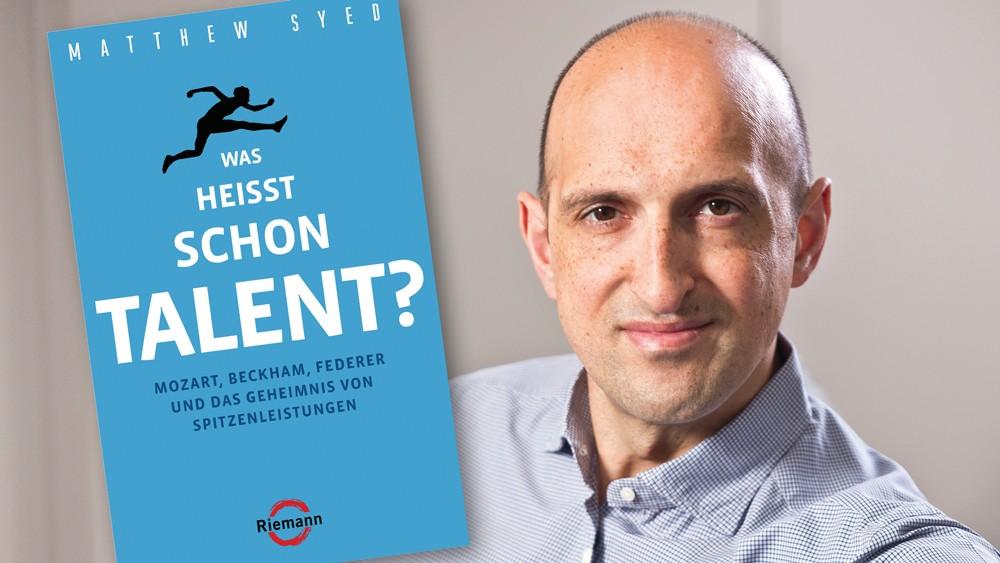 Buchkritik Was heißt schon Talent? Matthew Syed