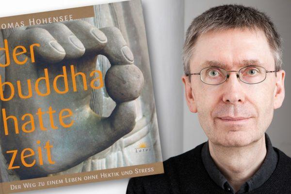 Buchkritik Der Buddha hatte Zeit Thomas Hohensee