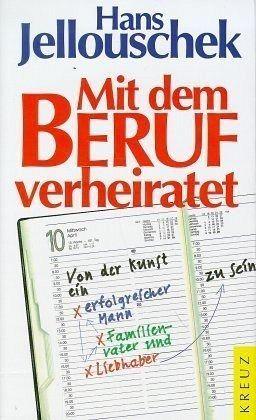 Buchempfehlung Jellouschek Mit dem Beruf verheiratet